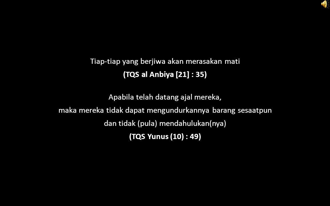 (TQS al Anbiya [21] : 35) (TQS Yunus (10) : 49)